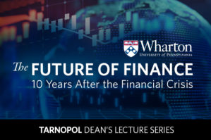 Sign saying The Future of Finance, subtitled 10 years after the financial crisis with the Wharton logo